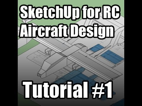 SketchUp for RC Aircraft Design Tutorial #1