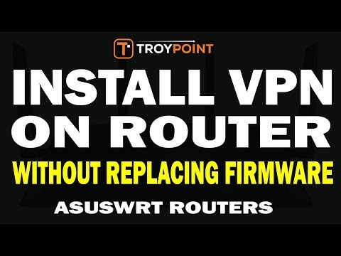 How To Setup VPN Router Without Replacing Firmware