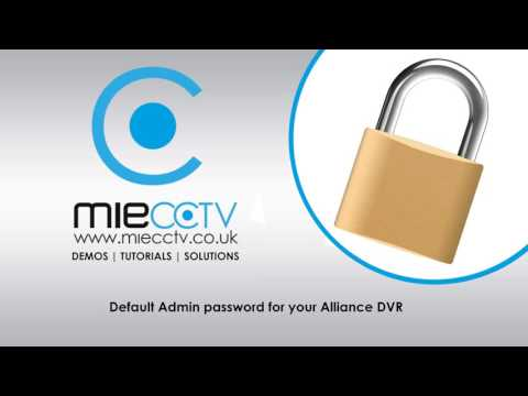 Default password for Alliance DVR from MIECCTV.co.uk