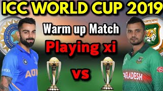 World Cup 2019 || India Vs Bangladesh 2nd Warm-Up Match ||  Bangladesh Playing 11 Against India