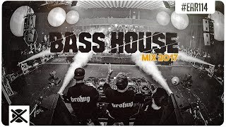 New Bass House Mix 2017 💣 | EAR #114