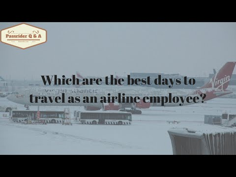 Passrider.com Q&A: Which are the best days to travel as an airline employee?