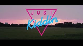 Just Kiddin - Thinking About It (Official Video)