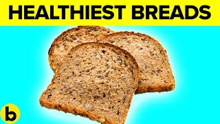 5 Healthiest Types Of Bread To Eat