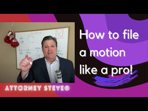 Attorney Steve discusses how to file a motion like a PRO