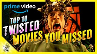 Ten Terrifically Twisted Movies on PRIME VIDEO You Didn't Know Existed | Flick Connection