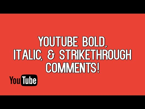 How To Format Bold, Italic, & Strikethrough YouTube Comments! | Bold YouTube Comments