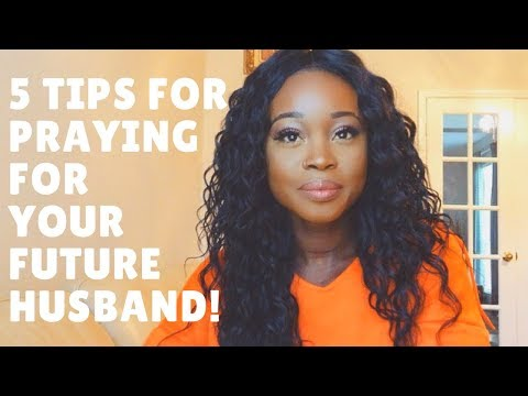5 Effective tips for praying for your future husband