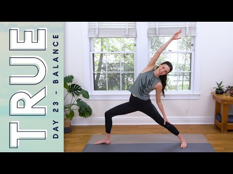 TRUE - Day 23 - BALANCE  |  Yoga With Adriene