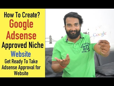 How to Create Google Adsense Approved Niche Website in Hindi - My Method 100% Working