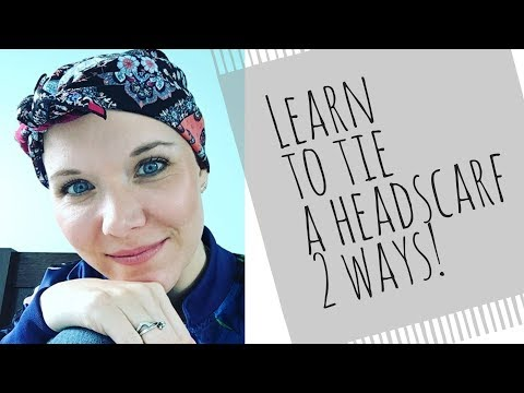 How to tie a headscarf during CHEMO alopecia cancerwithasmile