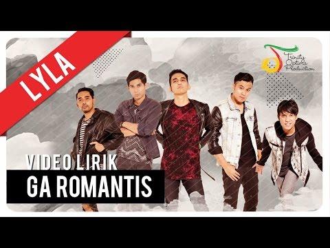 Lyla Ga Romantis