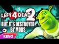 Left 4 Dead 2 But Its Destroyed By Mods