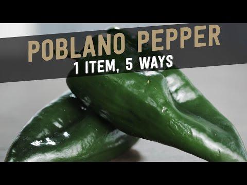 Poblano Pepper: 1 Item, 5 Ways