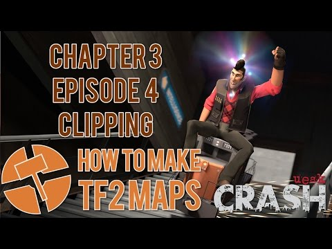How to Make TF2 Maps - Clipping - Chapter 3 Episode 4