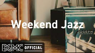 Weekend Jazz: Morning Relaxing Jazz Hip Hop Music for Wake up, Work, Studying