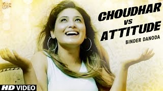 New Haryanvi Dj Song 2017 || Choudhar vs Attitude || Binder Danoda ||New Haryanvi Song ||