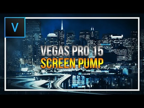 How To Screen Pump in Vegas Pro 15