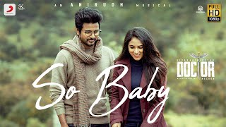 Doctor - So Baby Music Video   Sivakarthikeyan   Anirudh Ravichander   Nelson Dilipkumar