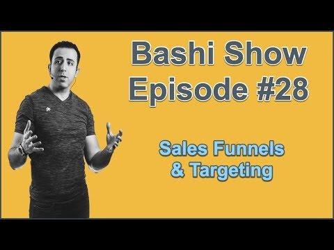 Bashi Show Episode #28 - Sales Funnels & Targeting