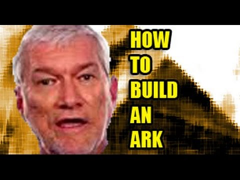 So you want to build an ark