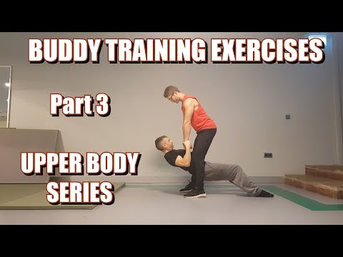 BUDDY TRAINING EXERCISES | PART 3: UPPER BODY SERIES