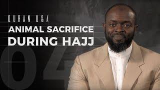Animal Sacrifice During Hajj - Quran Q&A - Abdullah Oduro
