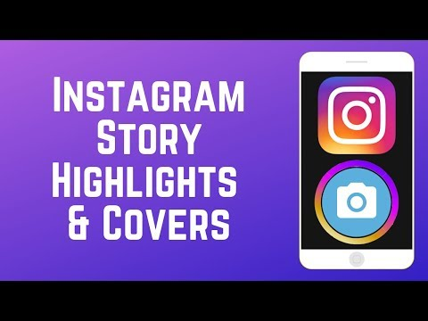 Instagram Story Highlights: How to Create Highlights & Highlight Covers