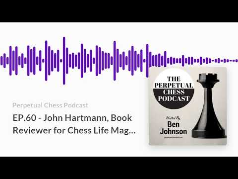 Interview with Chess Book Reviewer John Hartmann, all about chess books
