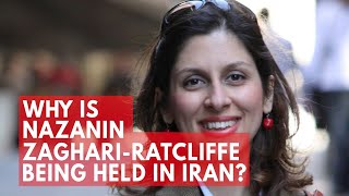 Why is Nazanin Zaghari-Ratcliffe being held in Iran?