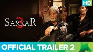 Sarkar 3 | Official Trailer 2 |  Amitabh Bachchan, Yami Gautam, Manoj Bajpayee & Jackie Shroff