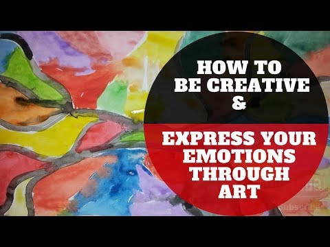 How To Be Creative & Express Your Emotions Through Art - My Story