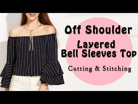 Off Shoulder Top | Layered Bell Sleeves | Full Cutting & Stitching Tutorial