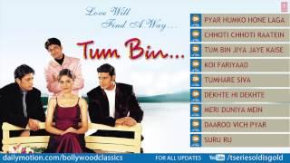 'Tum Bin' Jukebox Full Songs - Sandali Sinha, Himanshu Malik, Priyanshu Chatterjee, Rakesh Bapat