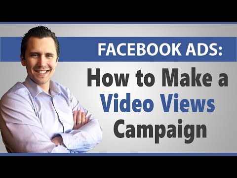 Facebook Ads: How to Create a Video Views Facebook Ad
