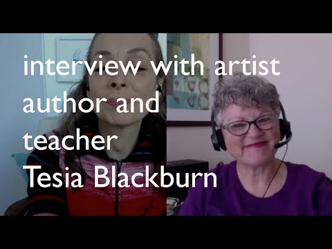 Interview with artist, author and teacher Tesia Blackburn