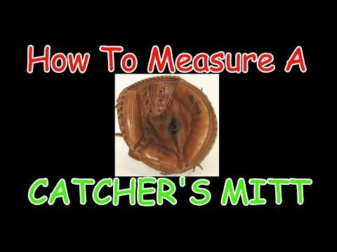 How to Measure a Baseball Catcher's Mitt/Glove