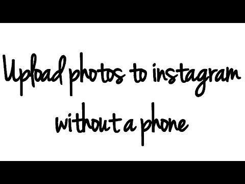 How To: Upload Photos to Instagram Without A Phone
