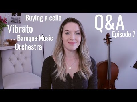 Q&A Episode 7 - Playing in Orchestra, Buying a cello, Vibrato in Baroque Music, and more