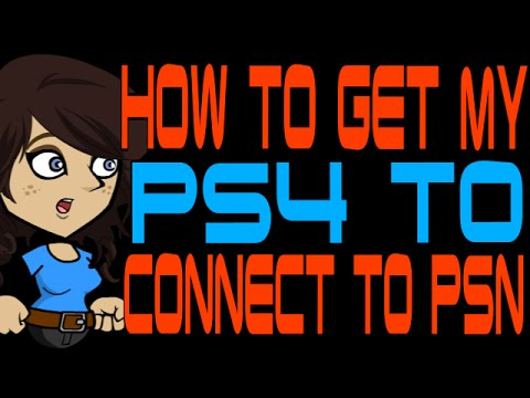 How to Get My PS4 to Connect to PSN