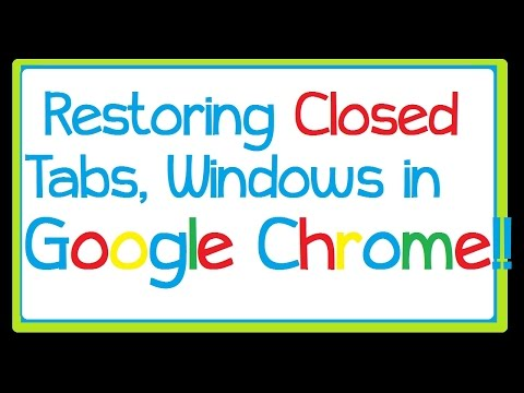 Restoring Closed tabs, windows in Google Chrome.