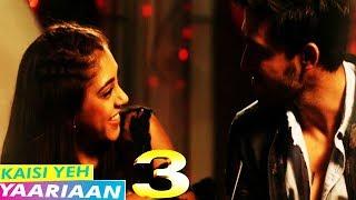 Kaisi Yeh Yaariaan 3 Cast Name | Niti Taylor | Parth Samthaan