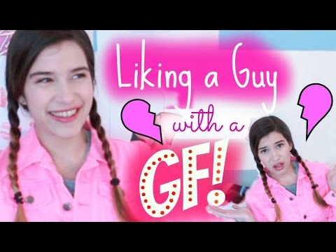 LIKING A GUY THAT HAS A GIRLFRIEND!