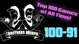 Top 100 Games Of All Time! (100-91) - The Brothers Murph