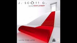 J. Scott G. (feat. Adam Lambert) - Live The Life (Celldweller Remix) (Lyrics on description)