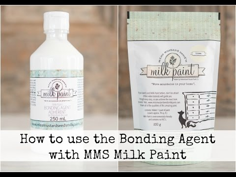 How to use the Bonding Agent with Milk Paint