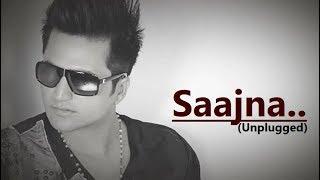 Saajna (Unplugged) Falak Shabir | Lyrics | I Me Aur Main | Hindi Song | Bollywood Songs