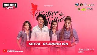 Live Feitiço de Mulher - Monarca Live | #FiqueEmCasa e Cante #Comigo
