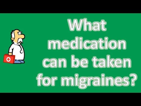 What medication can be taken for migraines ? | Protect your health - Health Channel
