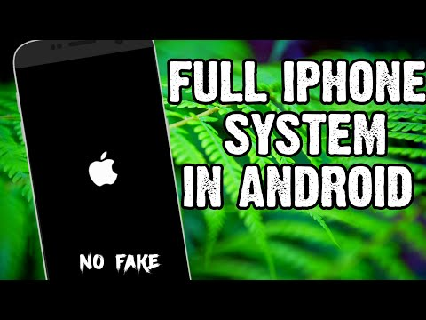 Install iPhone iOS 11 System on Android 2018